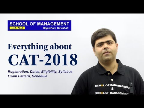 CAT 2018 - Registration, Dates, Syllabus, Eligibility, Exam Pattern, Selection Process