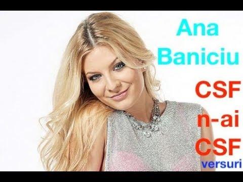 Ana Baniciu - CSF n-ai CSF versuri | muzica28