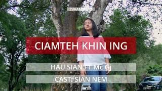 CIAMTEH KHIN ING - HAU SIAN FT Mc Gj
