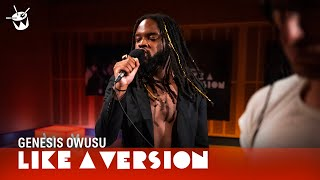 Download Genesis Owusu - 'Don't Need You' (live for Like A Version)