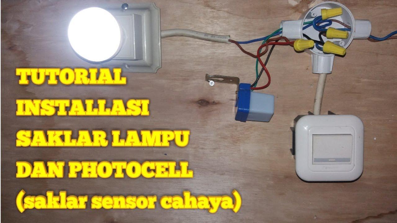 Cara Pasang Saklar Lampu Dan Pasang Photocel Saklar Sensor Cahaya Youtube