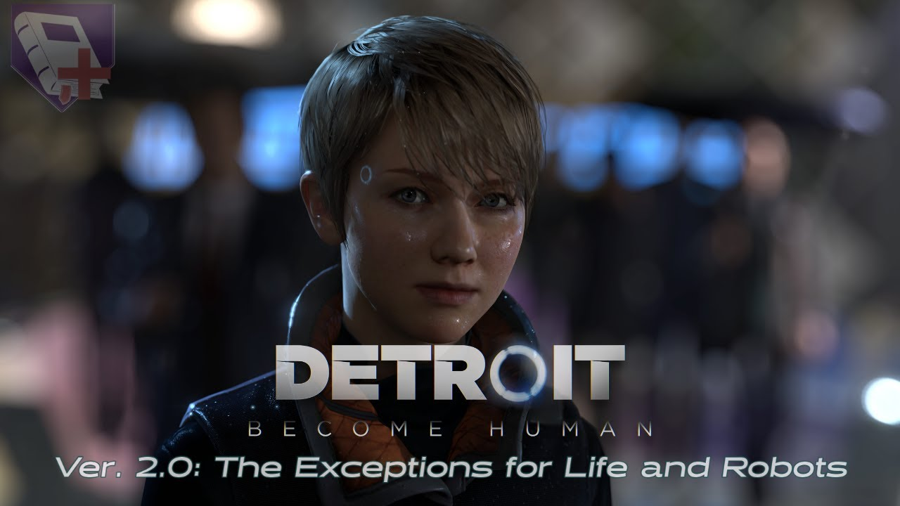 Detroit: Become Human - The Exceptions for Life and Robots (#2)