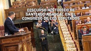 Discurso histórico de Santiago Abascal en el Congreso de los Diputados