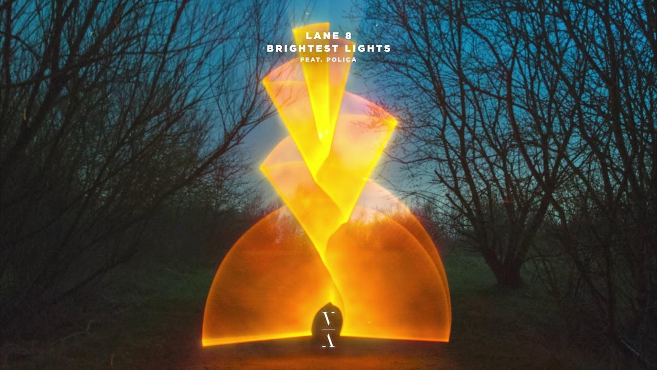 Lane 8 - Brightest Lights feat. POLIÇA