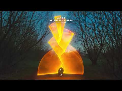 Download Lane 8 - Brightest Lights feat. POLIÇA Mp4 baru