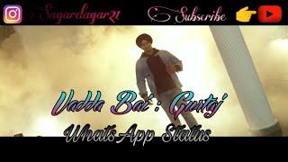 Vadda Bai : Gurtaj | San B | Latest Punjabi Song 2018 | Whatsapp Status