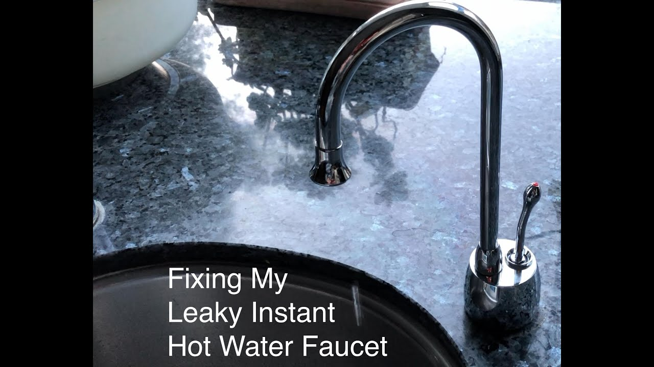 fixing my leaky instant hot water faucet