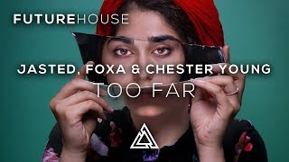 Jasted, Foxa & Chester Young - Too Far (ft. Cory Friesenhan)