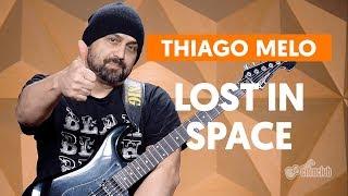 LOST IN SPACE - por Thiago Melo (aula de guitarra) | BY NIG
