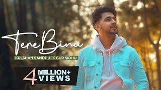 Tere Bina | Kulshan Sandhu | Gur Sidhu | Official Video | Latest Punjabi Songs 2021