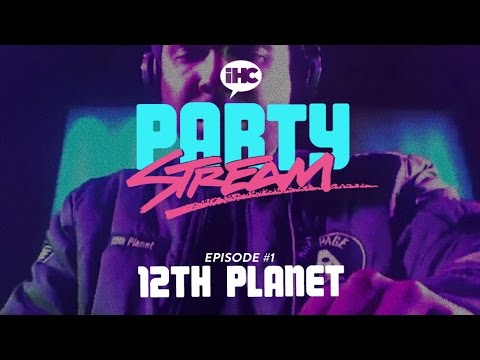 Party Stream Ep. 1 with 12th Planet