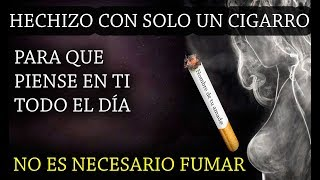 Hechizo del CIGARRO para que piense en ti (fácil) Sin Fumar