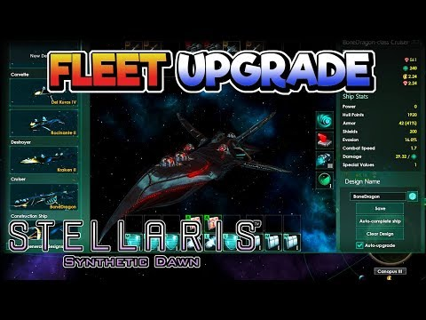 Fleet Upgrade – Stellaris: Synthetic Dawn Gameplay  – Let
