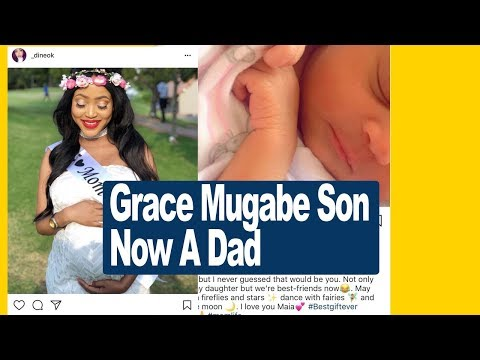 Grace Mugabe Son now a dad.. Zimbabwe Latest Breaking News Today
