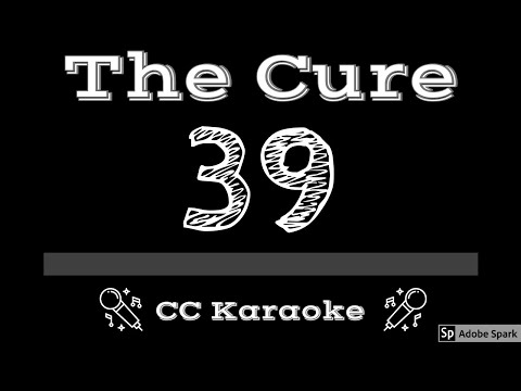 The Cure   39 CC Karaoke Instrumental