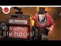 [TF2] 10 Life Hacks to make Trading Easier!