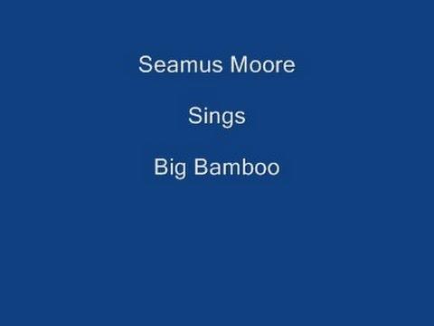 Big Bamboo + On Screen Lyrics ----- Seamus Moore
