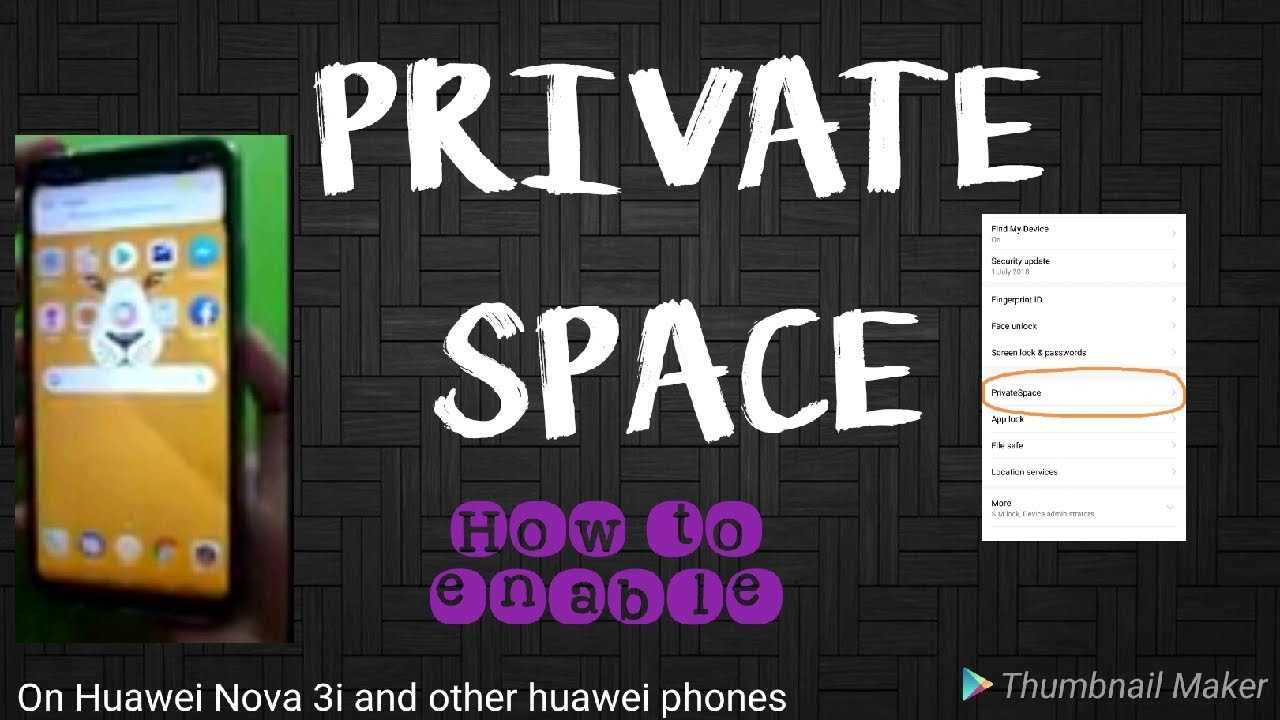HOW TO USE OR ENABLE PRIVATE SPACE ON HUAWEI NOVA 3i, NOVA 3 AND OTHER  HUAWEI DEVICES