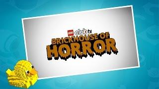 Brickhouse of Horror - LEGO Club TV