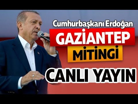 Cumhurbaşkanı Recep Tayyip Erdoğan Gaziantep Mitingi Canlı Yayın | 21 Haziran 2018
