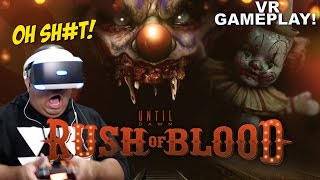 F#%K THESE CLOWNS!! [UNTIL DAWN: RUSH OF BLOOD] [PSVR]