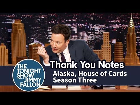 Thank You Notes: Alaska, House of Cards Season Three