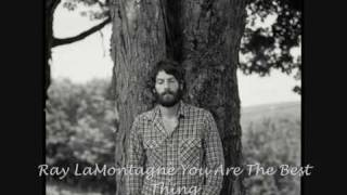 Ray LaMontagne You Are The Best Thing