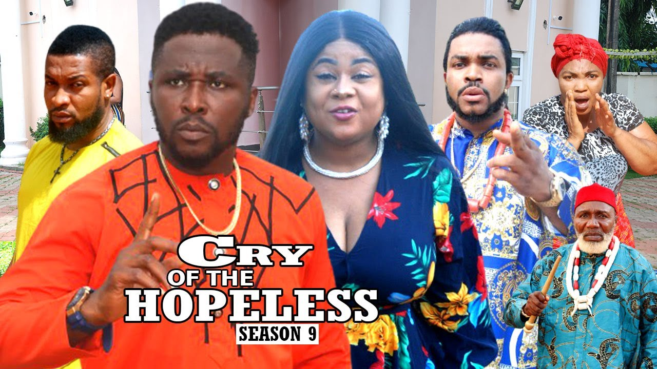 Download CRY OF THE HOPELESS (SEASON 9) {TRENDING NEW MOVIE} - 2021 LATEST NIGERIAN NOLLYWOOD MOVIES