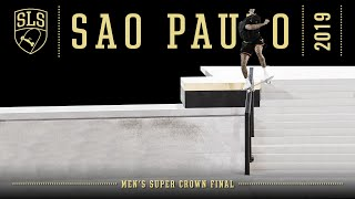 2019 SLS World Championship: São Paulo | MEN'S SUPER CROWN FINAL | Full Broadcast
