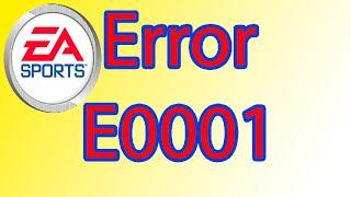 ERROR E0001 FIFA | EA GAMES FIX ERROR