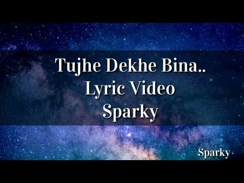 Tujhe Dekhe Bina Chain Kabhi Bhi Nahi Aata Lyric Video  Tu Chalti Thi Jab Aise Lyric Video  Sparky