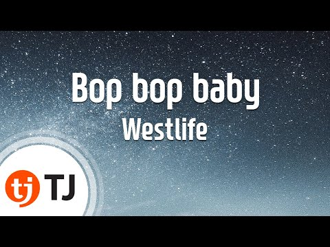[TJ노래방] Bop bop baby - Westlife  / TJ Karaoke