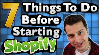 7 Things to Do BEFORE You Start a Shopify Store