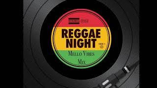 Reggae Night Mello Vibes Mix 60s, 70s, 80s, & 90s