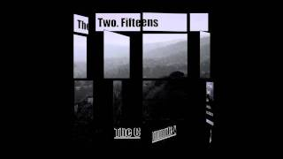 The Two. Fifteens-Just Got Burnt