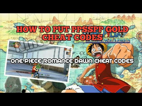 HOW TO ADD CHEAT CODES IN PPSSPP/HOW TO CHEAT ONE PIECE ROMANCE DAWN PSP