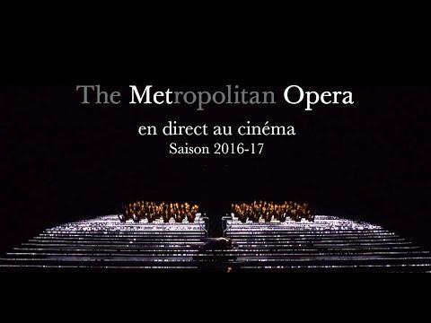Saison 16-17 du Met Opera au cinéma - BANDE ANNONCE