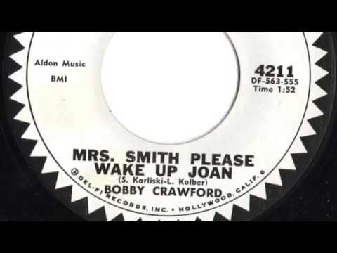"Bobby Crawford - ""Mrs  Smith Please Wake Up Joan"""