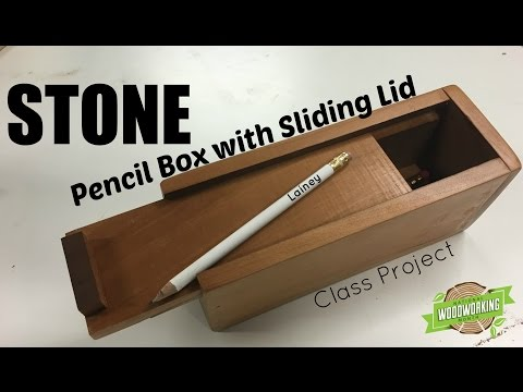 Pencil Box with Sliding Lid - Class Project