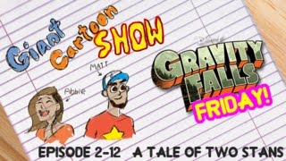 Gravity Falls - A Tale of Two Stans - Reaction - Giant Cartoon Show #19 (G F Friday #49)