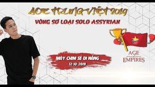 Trận 5 | Chim Sẻ Đi Nắng vs Đổ Thánh | Vòng 1/8 | Solo Assy | AOE Trung Việt 2019| Ngày 12-10-2019