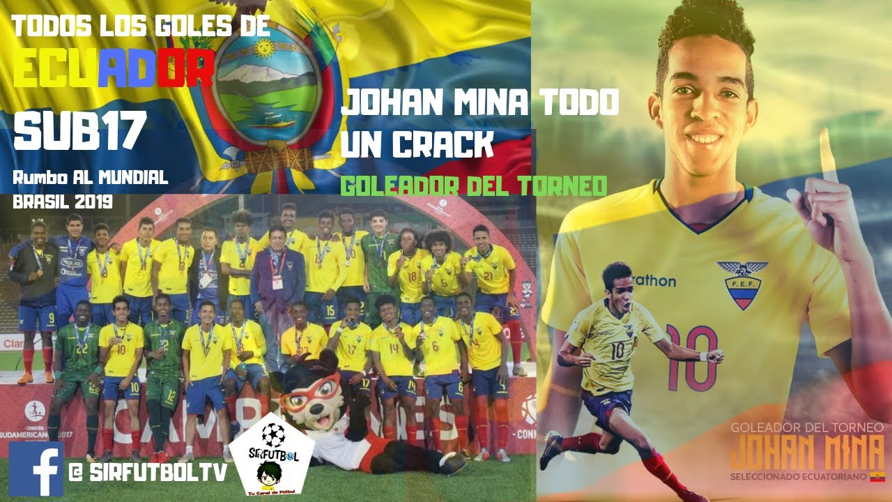 Ecuador Sub 17 Clasifica Al Mundial Brasil 2019 Johan Mina Goleador Del Torneo Youtube
