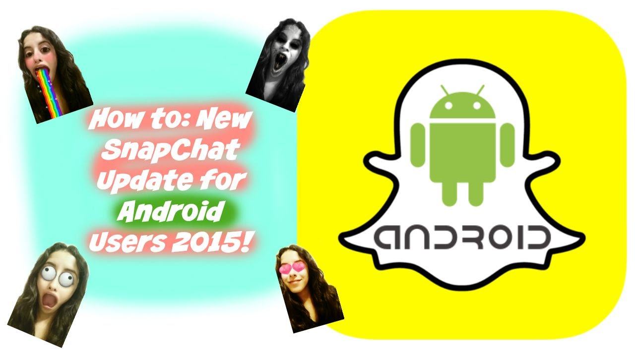 how to new snapchat update for android 2015 tutorial