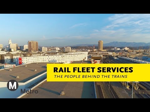 Metro Rail Fleet Services: The People Behind The Trains