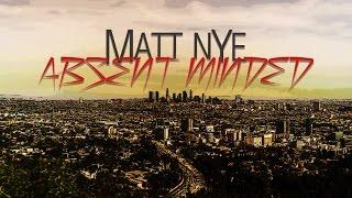 MATT NYE - ABSENT MINDED