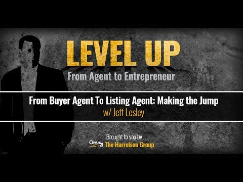 From Buyer Agent To Listing Agent: Making the Jump w/ Jeff Lesley | Level Up Podcast