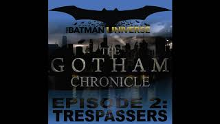 The Gotham Chronicle Season 5: Episode 2: Trespassers