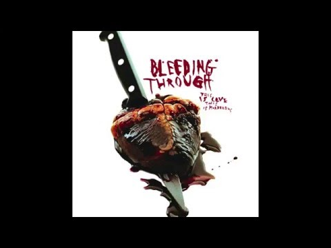 Bleeding Through - This Is Love, This Is Murderous [Full Alb