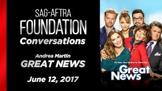 Conversations with Andrea Martin of GREAT NEWS
