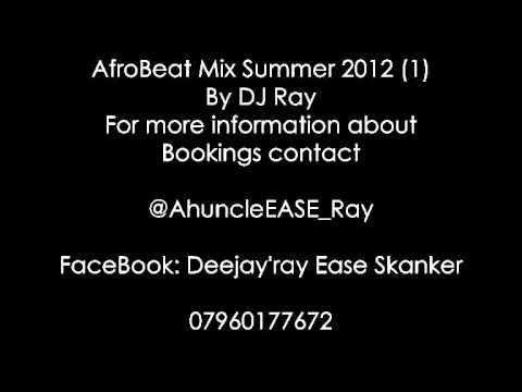 AfroBeat Mix Summer 2012- DJ Ray